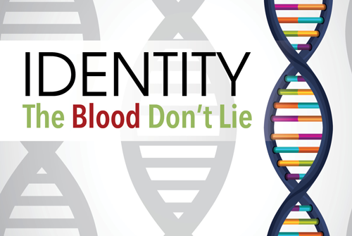 IDENTITY: The Blood Dont Lie